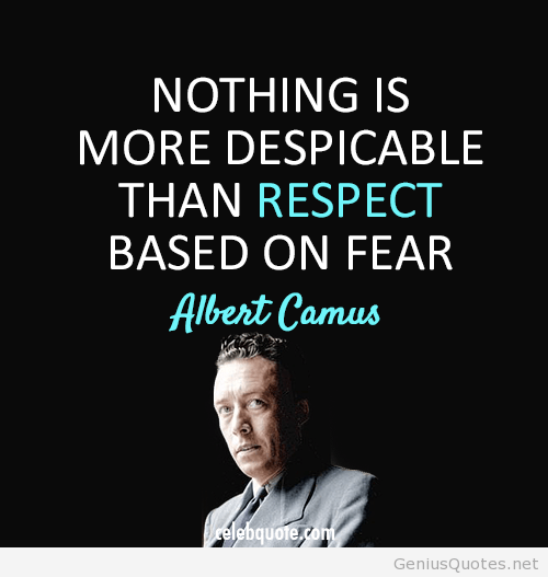 Respect Sayings nothing is more despicable than respect based on fear