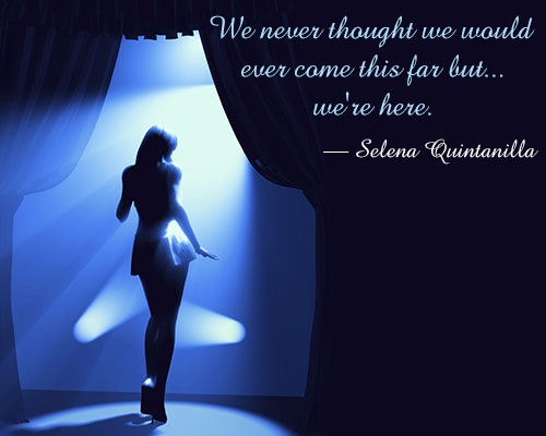 Selena Quintanilla Quotes We never through we should ever come this far but we re here Selena Quintanilla