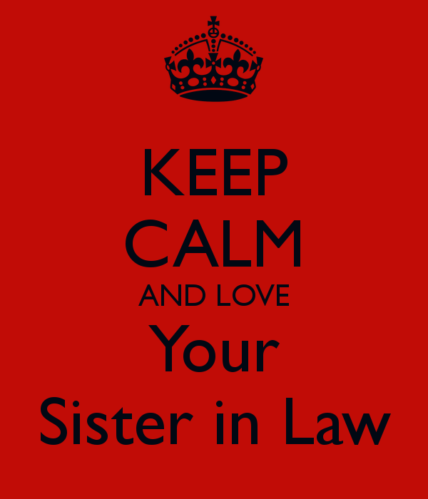 Sister In Law Quotes Famous Sister In Law Quote Keep calm and love your sister in law