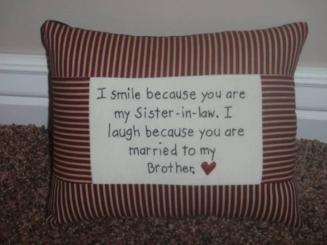 Sister In Law Quotes I smile because you are my sister in law i laugh because you are married to my brother