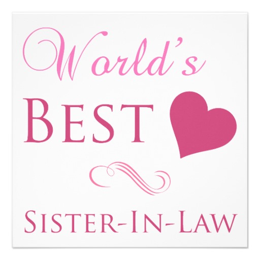 Sister In Law Quotes Nice Sister In Law Quote World's best sister in law