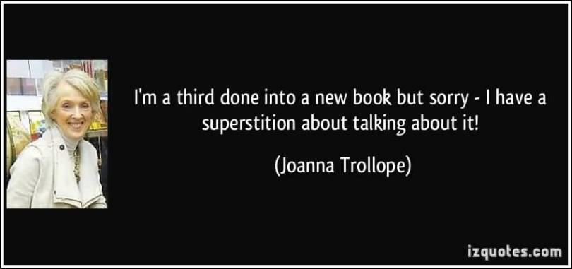 So Done Quotes I'm a third done into a new book but sorry i have a superstition about it Joanna Trollope