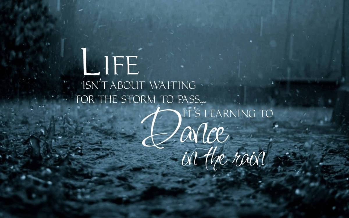 Strength Quotes Life Isn T About Waiting For The Storm To Pass It S Learning To Dance In