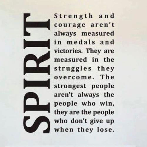 Strength Quotes Strength And Courage Arn't Always Measure In Medals And Victories They Are Measured They Overcome
