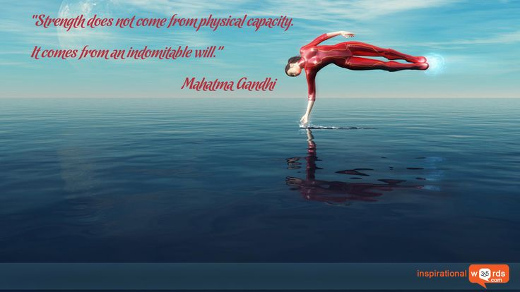 Strength Quotes Strength Does Not Come From Physical Capacity It Comes From An Indomitable Will