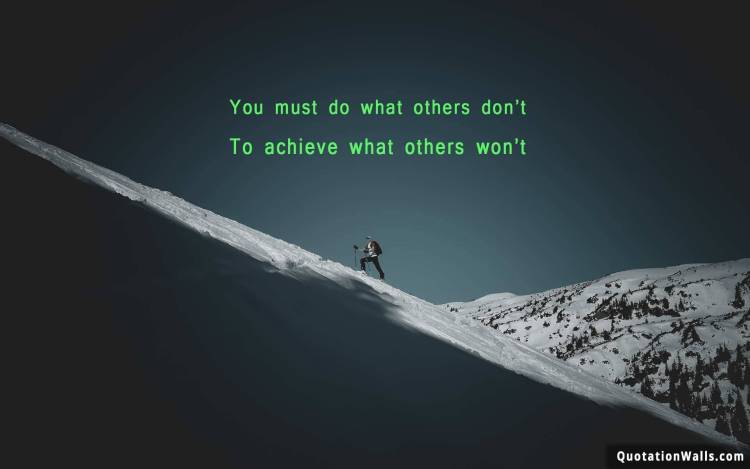Strength Quotes You Must Do What Others Don't To Achieve What Others Won't