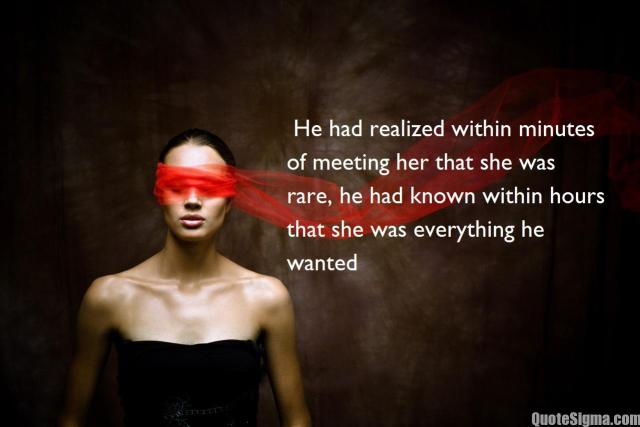 Stress Quotes he had realized within minutes of meeting her that she was rare....