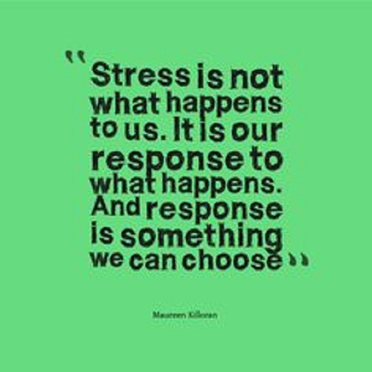 Stress Quotes stress is not what happens to us. it is our response to what happens....
