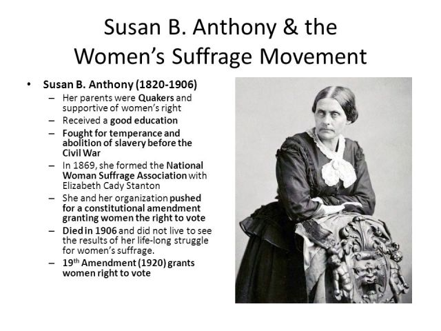Susan B. Anthony & The Women's Suffrage Movement (1820-1906)