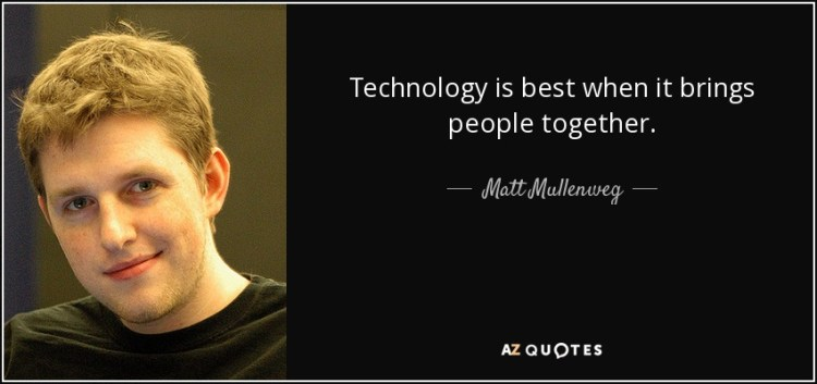 Technology Quotes technology is best when it brings people together.