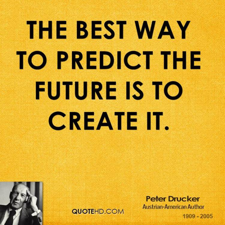 Technology Quotes the best way to predict the future is to create it..