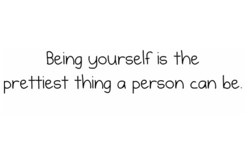 Teen Quotes being yourself is the prettiest thing a person can be...