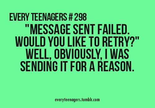 Teen Quotes message sent failed. would you like to retry...