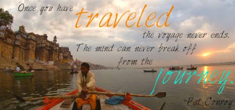 Travel Quotes once you have traveled the voyage never ends the mind can never break off from the journey.