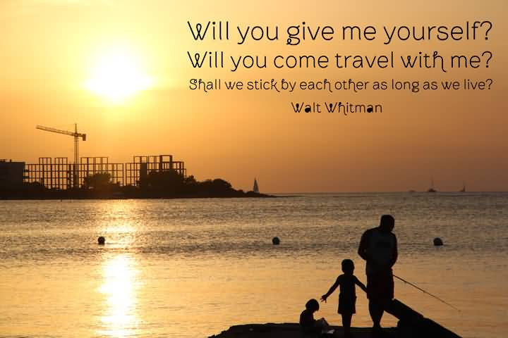 Travel Quotes will you give me yourself..