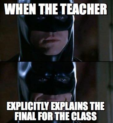 When The Teacher Explicitly Explains The Final Batman Meme Pictures