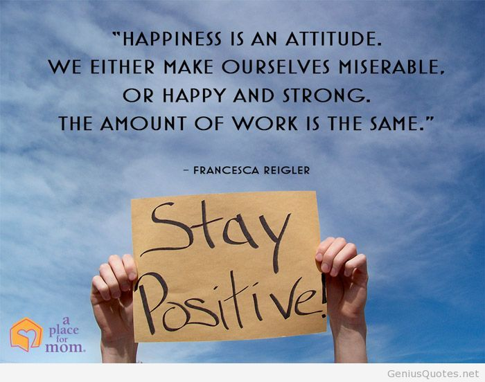 happiness is an attitude. we either make ourselves miserable. or happy and strong. the amount of work is the same. francesca reigler