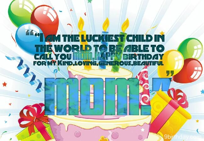 i am the luckiest child in the world to be able to call you mom...