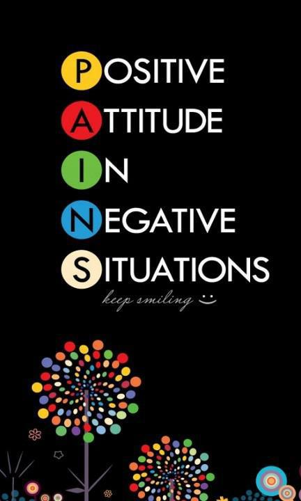 positive attitude in negative situations.