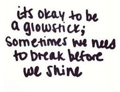 5Sos Quotes its okay to be a giowstice sometimes we need to break before we shine