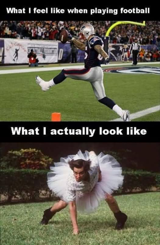 American Football Meme What i feel like when playing football