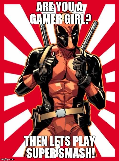 Are You A Gamer Girl Funny Deadpool Memes