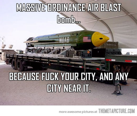 Army Memes massive ordinance air blast bomb