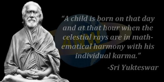Astrology Quotes a child is born on that day and at that hour when the celestial rays are
