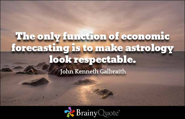 Astrology Quotes the only function of economic forecasting is to make