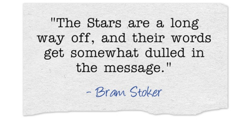 Astrology Quotes the stars are a long way off and their words get