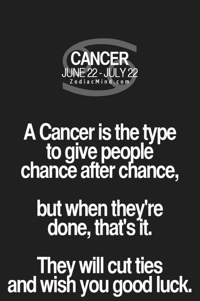 Astrology Sayings a cancer is the type to give people chance after