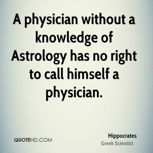 Astrology Sayings a physician without a knowledge of astrology has