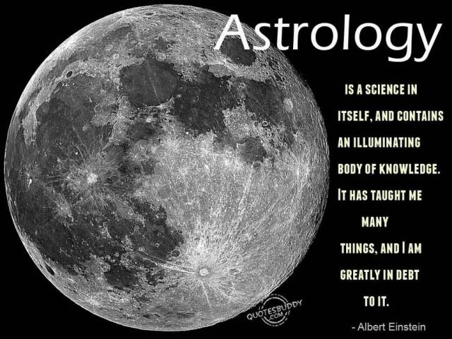 Astrology Sayings astrology is a science in itself and contains an illuminating