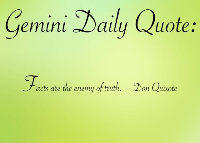 Astrology Sayings Gemini daily quote facts are the enemy