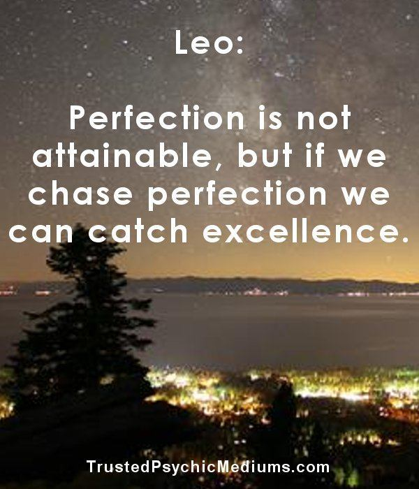 Astrology Sayings perfection is not attainable but it we chase perfection we can