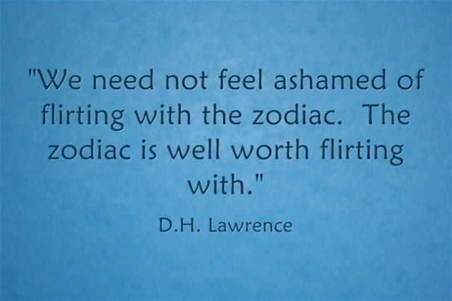 Astrology Sayings we need not feel ashamed of flirting with the zodiac.
