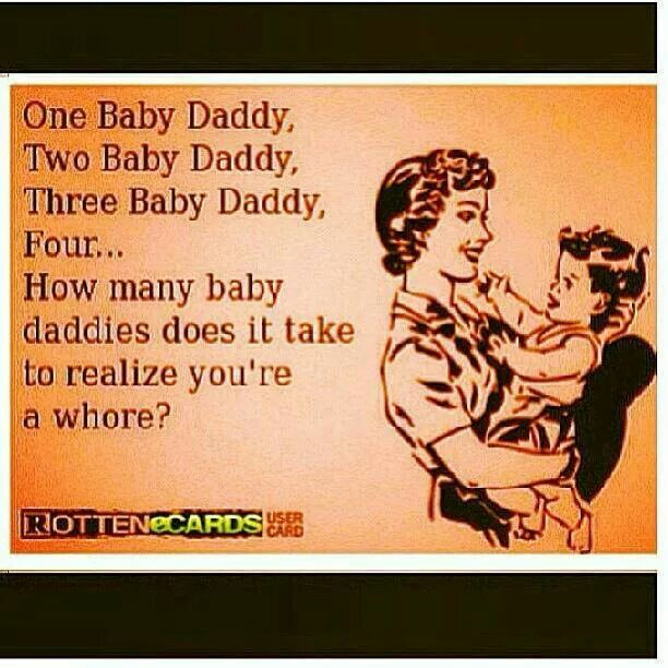 Baby Daddy Quotes one baby daddy two baby daddy