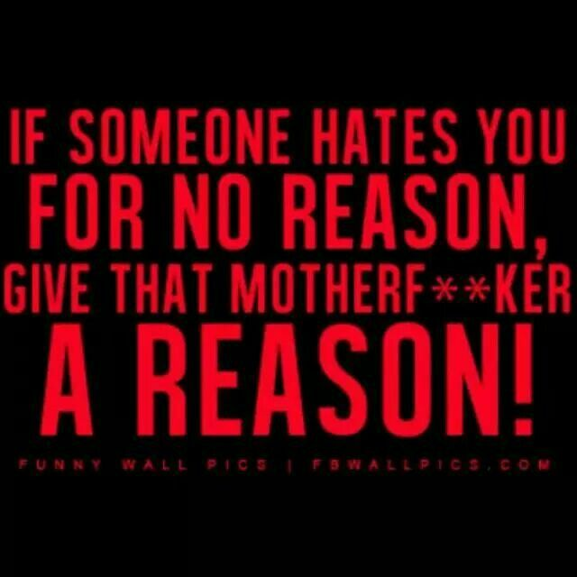 Blood Gang Quotes if someone hates you for no reason give that