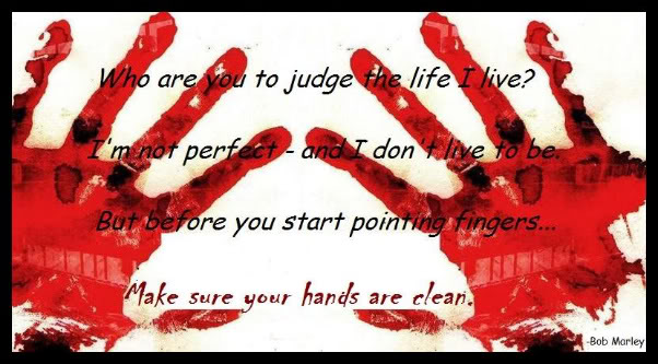 Blood Gang Quotes who are you to judge the life i live I'm not perfect and i don't live to be but before