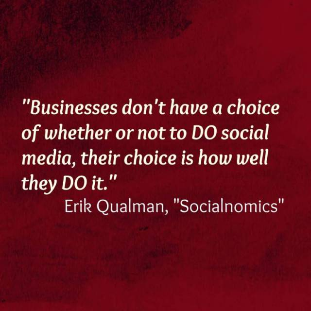Business Quotes businesses don't have a choice of whether or not to do social media their choice