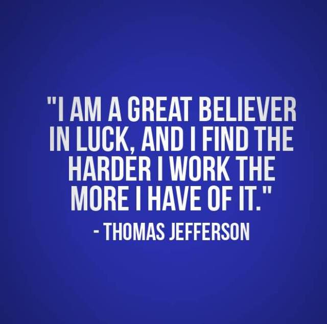 Business Quotes i am a great believer in luck and i find the harder i work the more i have of it