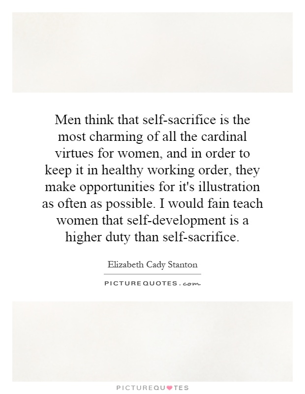 Charming Quotes men think self sacrifice is the most charming of all