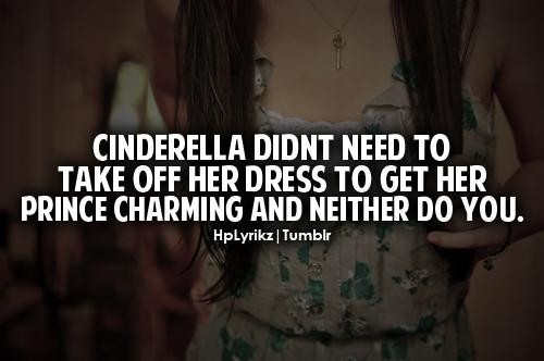 Charming sayings Cinderella didn't need to take off