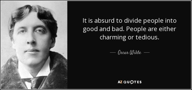 Charming sayings it is absurd to divide people into good