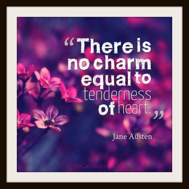 Charming sayings there is no charm equal to tenderness of heart