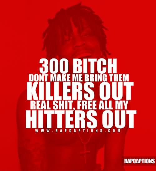 Chief Keef Quotes 300 bitch don't make me bring them