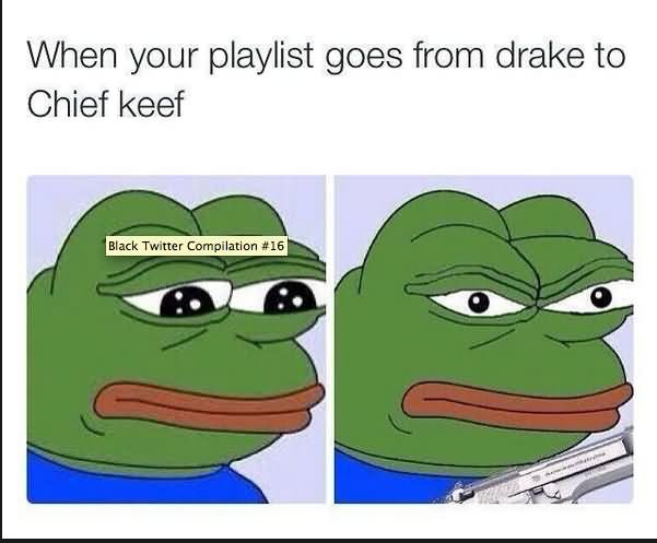 Chief Keef Quotes when your playlist goes from drake