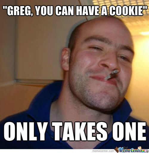 Cookie Meme Greg you can have a cookie