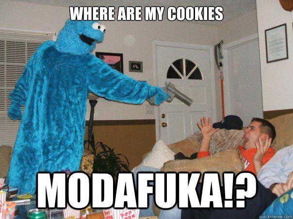 Cookie Memes where are my cookies modafuka