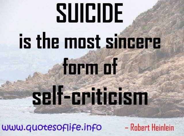 Criticize sayings suicide is the most sincere form of self criticism